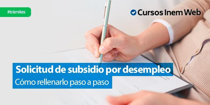 como rellenar impreso solicitud subsidio desempleo