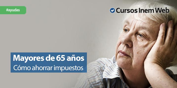 como-ahorrar-impuestos-si-eres-mayor-de-65-anos
