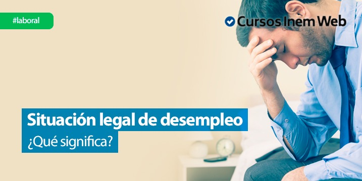 situacion legal de desempleo