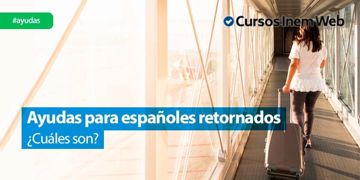 ayudas españoles retornados