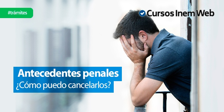 cancelar antencedentes penales