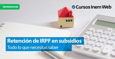Retencion irpf en subsidios