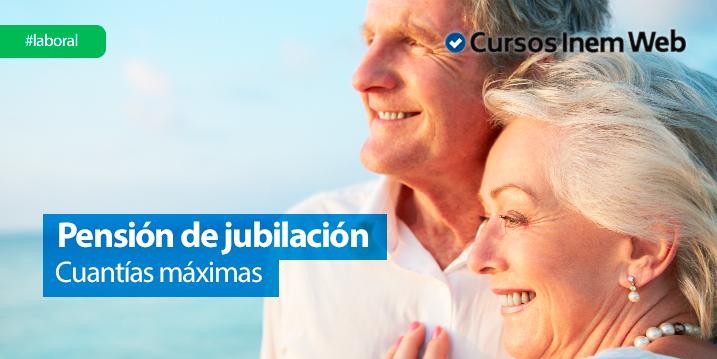 pension maxima de jubilacion en españa
