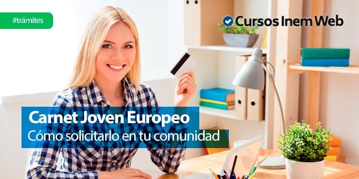 cómo solicitar el carnet joven europeo