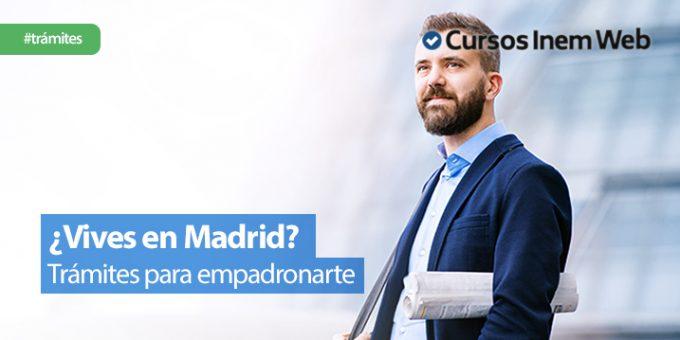 _como-empadronarse-en-Madrid-requisitos-tramite