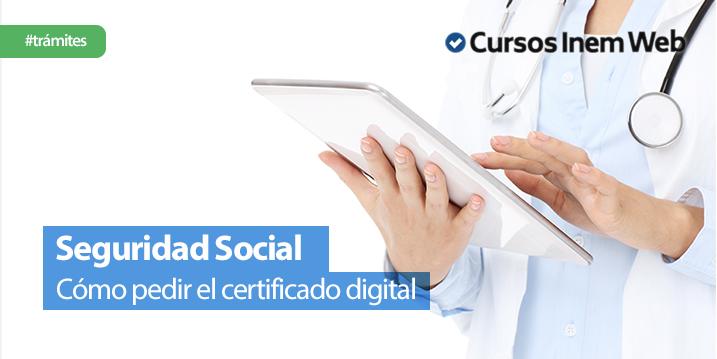 como-obtener-el-certificado-digital-de-la-seguridad-social