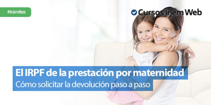 como-pedir-la-devolucion-del-IRPF-de-la-prestacion-por-maternidad