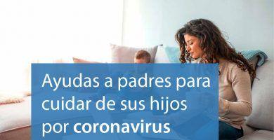 ayudas padres cuidar hijos coronavirus