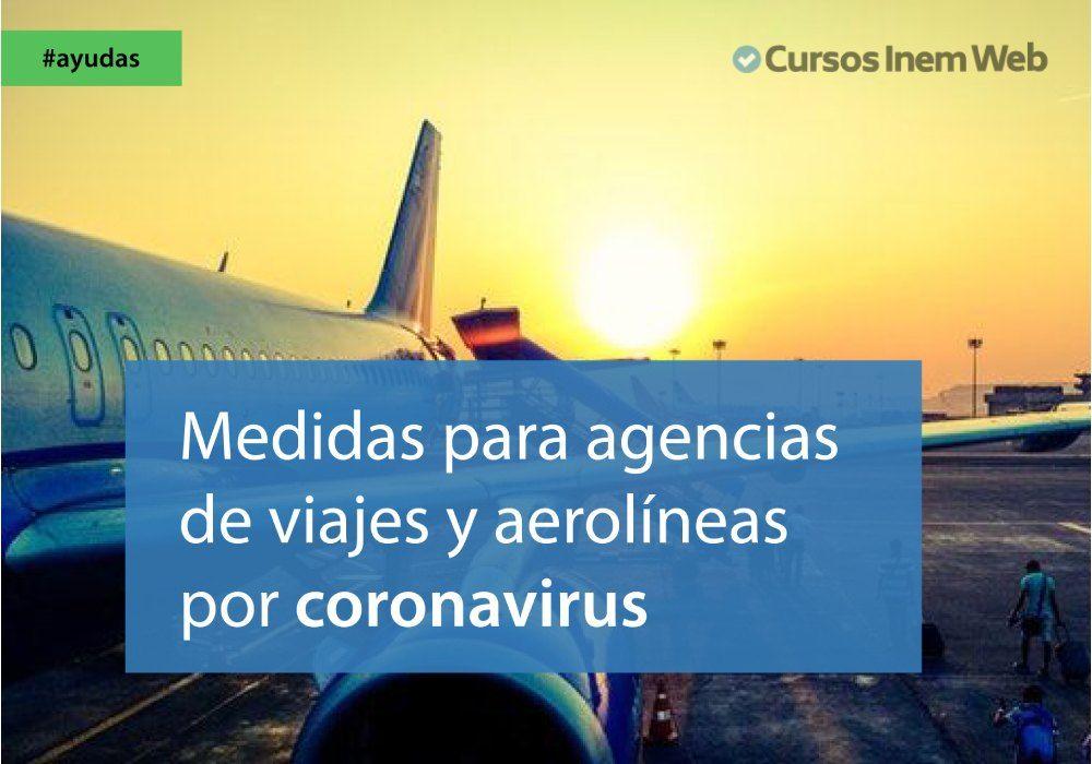 medidas extraordinarias agencias viajes aerolineas coronavirus