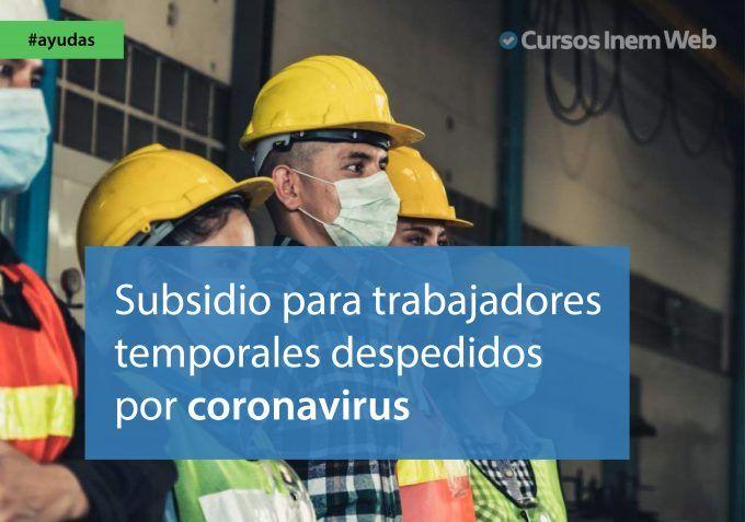 subsidio trabajadores temporales despedidos coronavirus