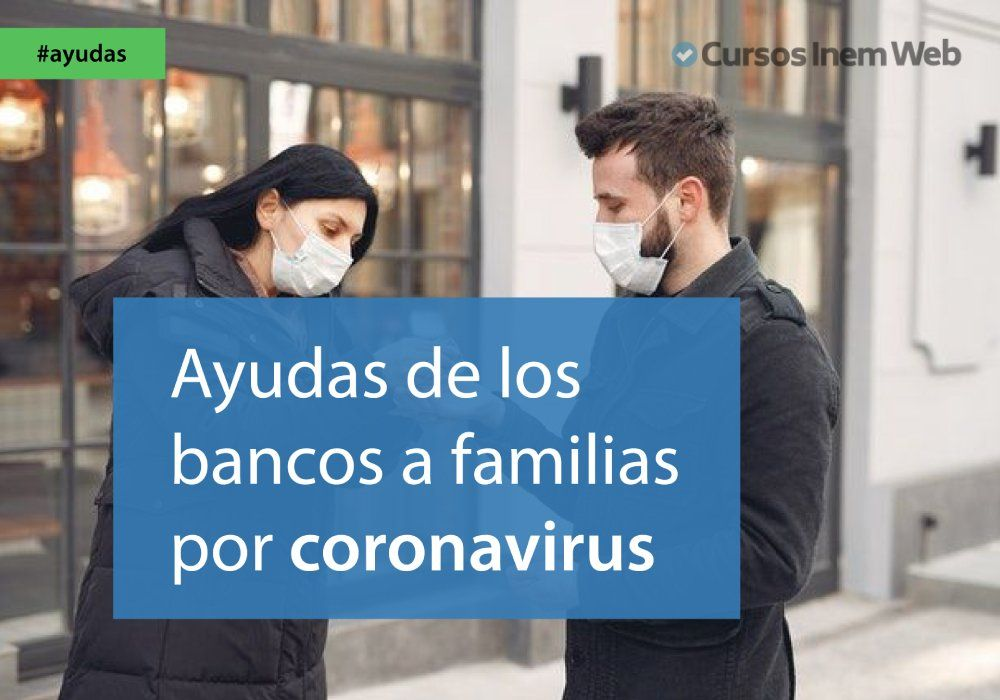 ayudas bancos familias coronavirus