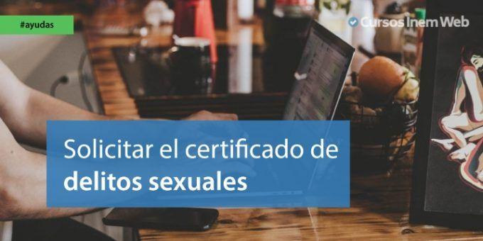 como solicitar certificado delitos sexuales