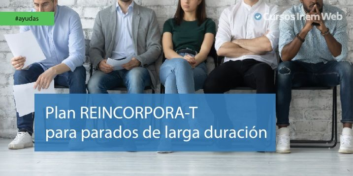 Plan REINCORPORA-T para personas desempleadas de larga duración